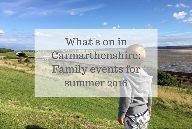 What's on in Carmarthenshire: Family friendly events for summer 2016