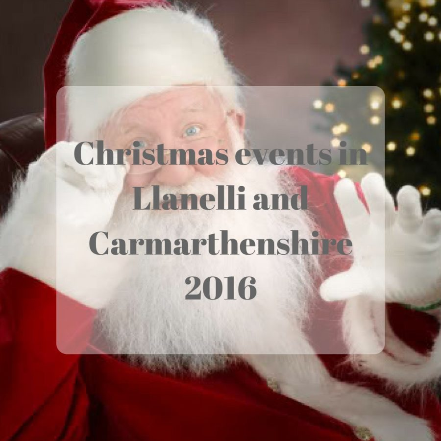 Christmas events in Llanelli and Carmarthenshire 2016