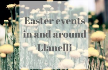 Easter events in and around Llanelli