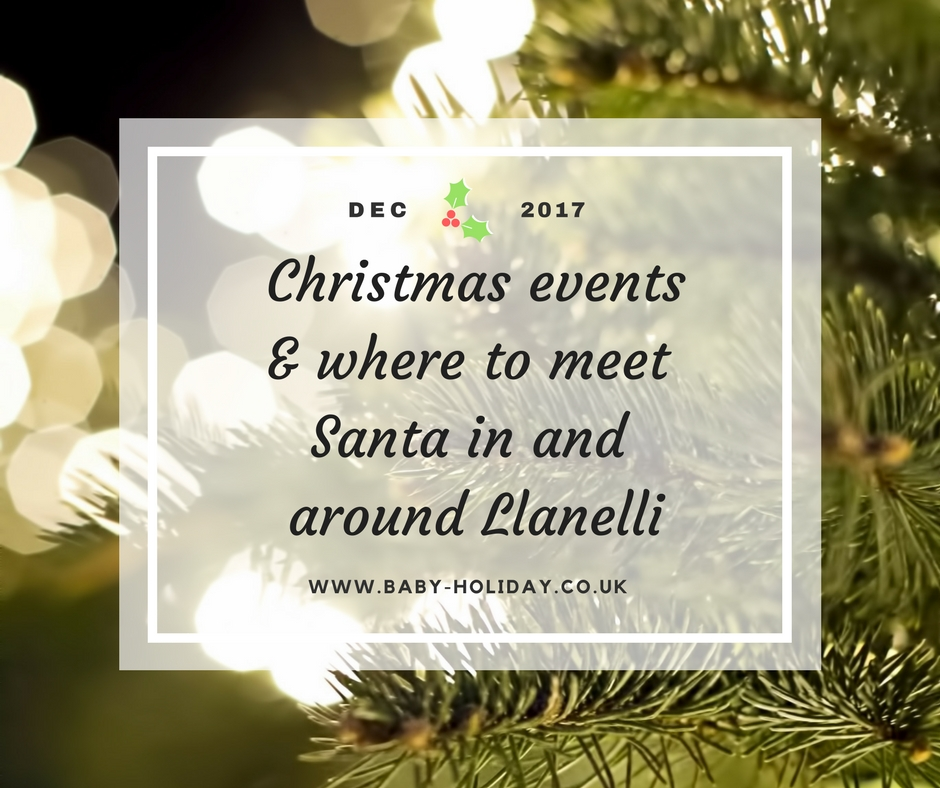 Llanelli Christmas events 2017 and where to meet Father Christmas in and around Carmarthenshire