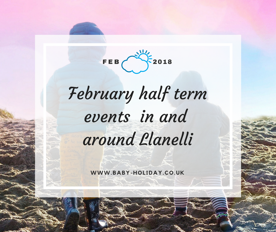 February 2018 half term events in Llanelli and Carmarthenshire