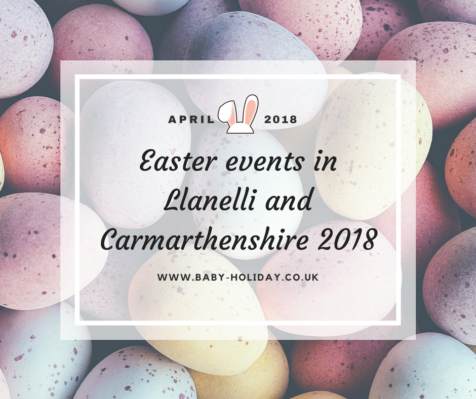 Easter events Llanelli Carmarthenshire 2018