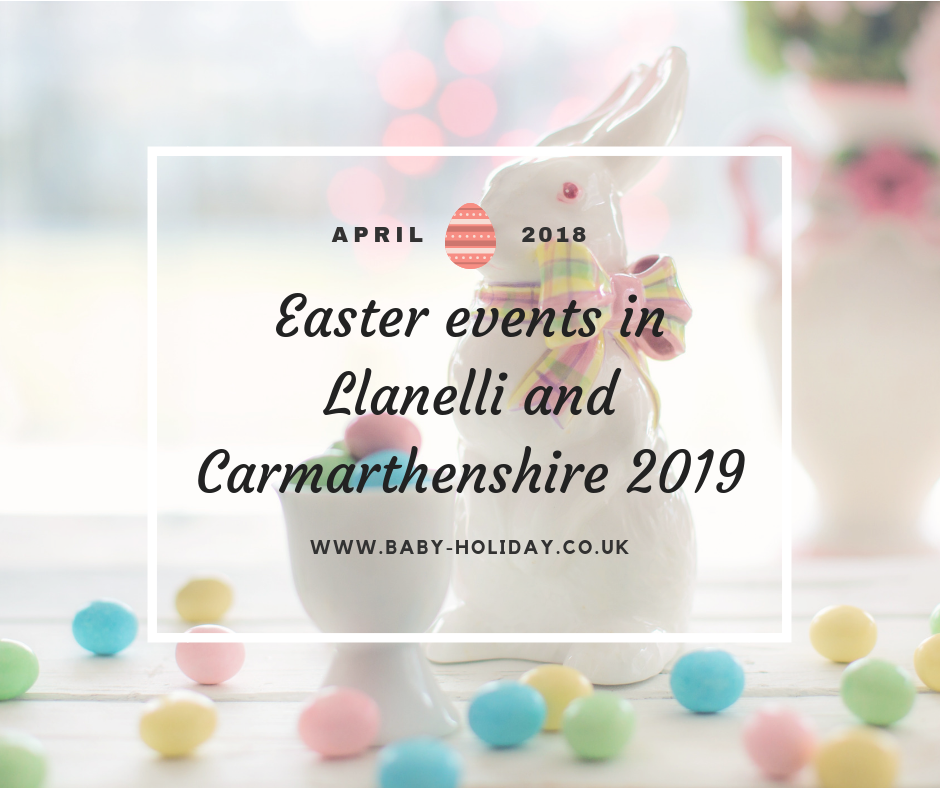 What's on in Llanelli Easter 2019